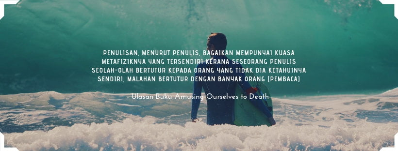 Ulasan Buku : Amusing Ourselves to Death